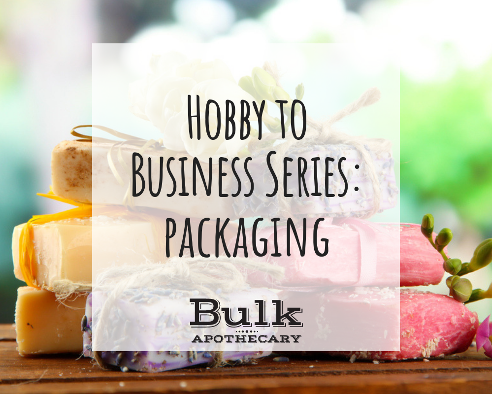 Hobby To Business Series: Packaging